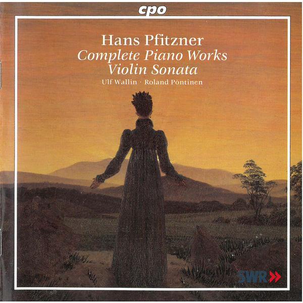 Ulf Wallin - Pfitzner: Complete Piano Works & Violin Sonata in E Minor, Op. 27