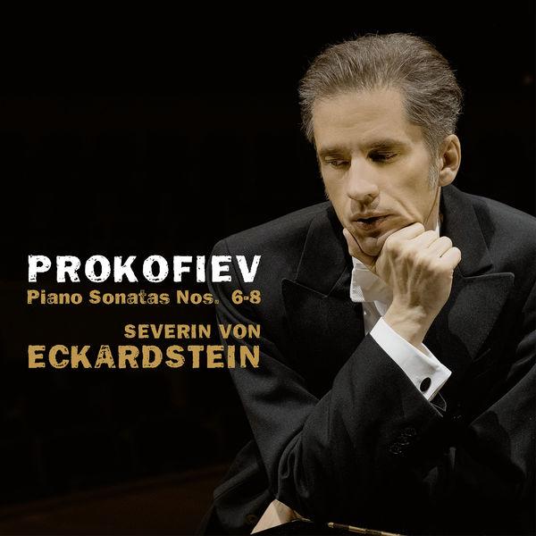 Severin von Eckardstein - Prokofiev: Piano Sonatas Nos. 6-8