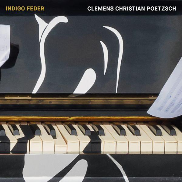 CLEMENS CHRISTIAN POETZSCH - Indigo Feder