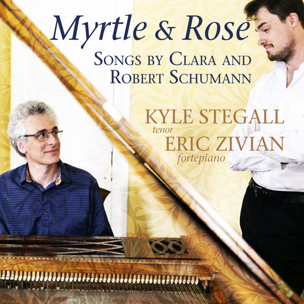 Kyle Stegall - Myrtle and Rose: Songs by Clara and Robert Schumann