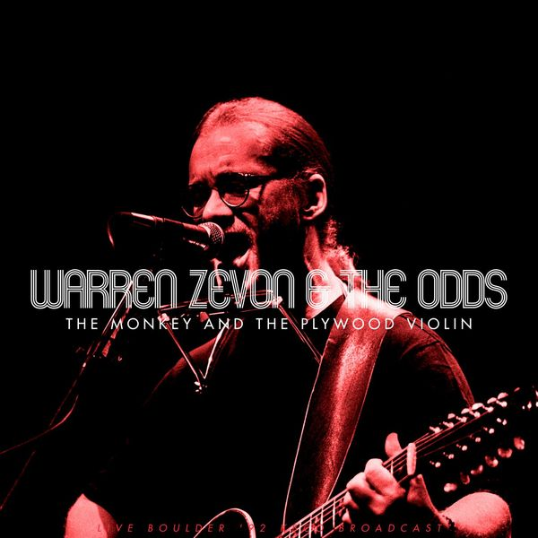 Warren Zevon - The Monkey And The Plywood Violin (Live 1992)