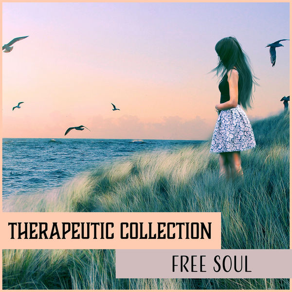 Therapeutic Music Zone - Therapeutic Collection: Free Soul – Calm Music for Rest & Meditation, Yoga Zen, Spiritual Healing, Deep Sleep