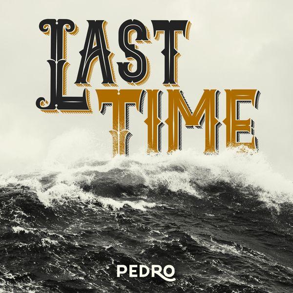 Pedro - Last Time