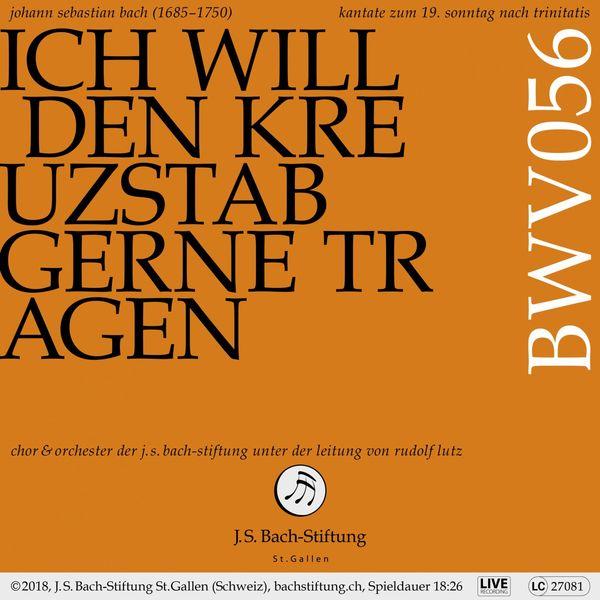 Chor der J.S. Bach-Stiftung, Orchester der J.S. Bach-Stiftung, Klaus Mertens & Rudolf Lutz - Bachkantate, BWV 56 - Ich will den Kreuzstab gerne tragen