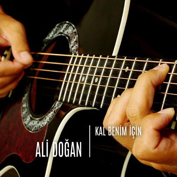 Ali Doğan - Kal Benim Için