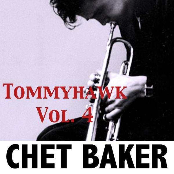Chet Baker - Tommyhawk, Vol. 4