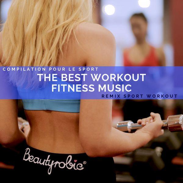 Remix Sport Workout - The Best Workout Fitness Music (Compilation Pour Le Sport)