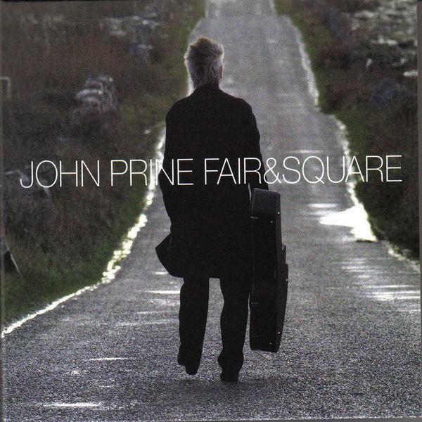 John Prine - Fair and Square