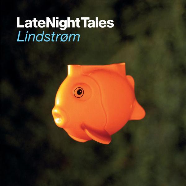 Lindstrøm - Late Night Tales: Lindstrøm