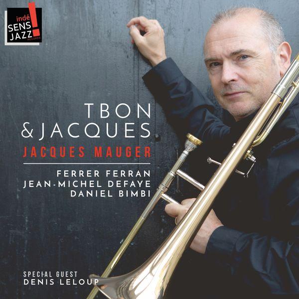 Jacques Mauger - Tbon & Jacques