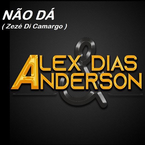 Alex Dias & Anderson - Não Dá