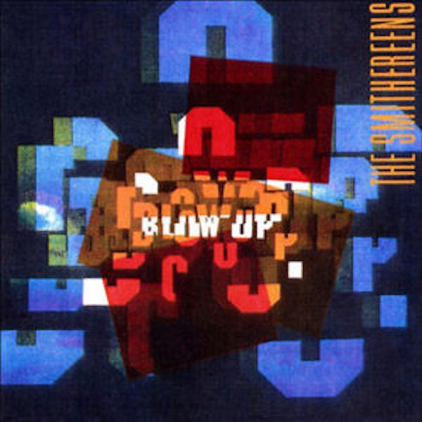 The Smithereens - Blow Up