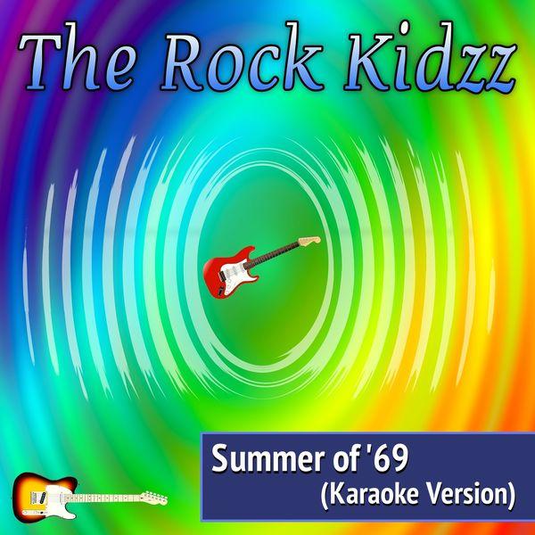 The Rock Kidzz - Summer of '69 (Karaoke Version)