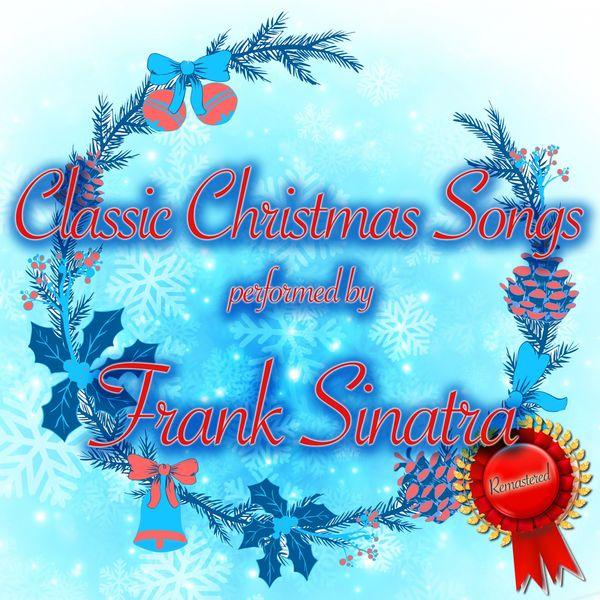 Frank Sinatra - Classic Christmas Songs
