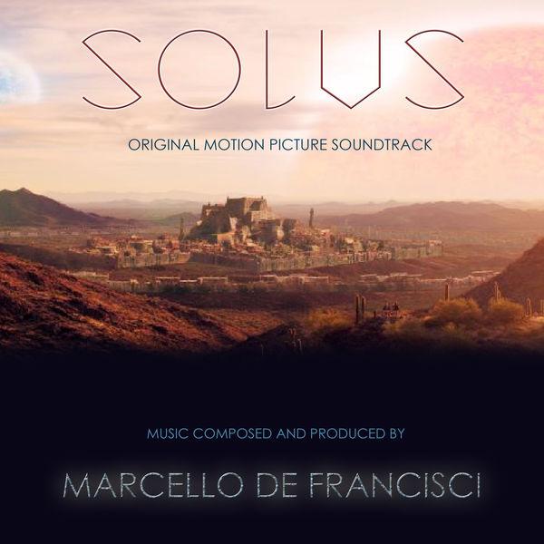 Marcello De Francisci - Solus (Original Motion Picture Soundtrack)