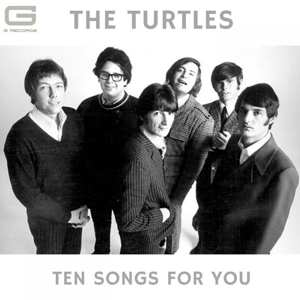 The Turtles Ten songs for you