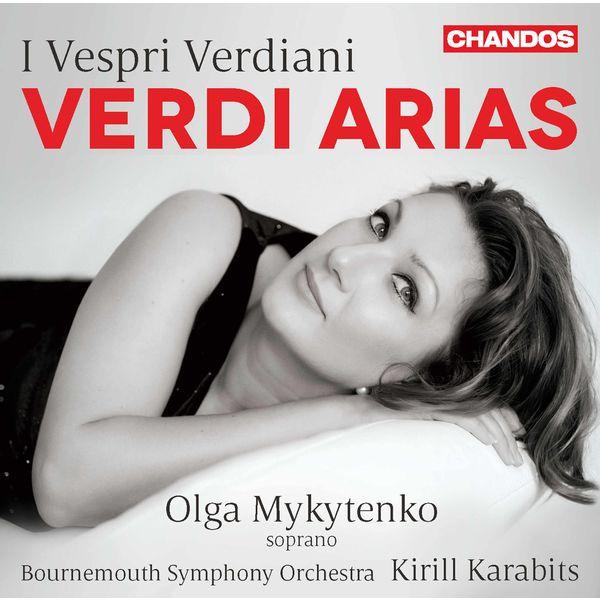 Olga Mykytenko - I vespri verdiani: Verdi Arias