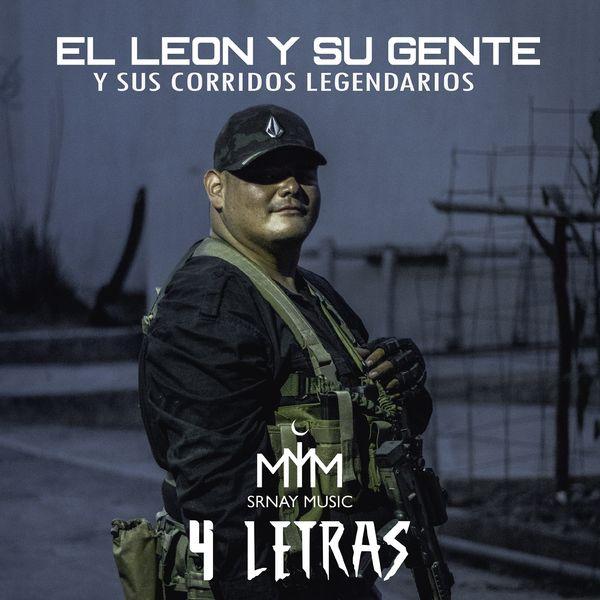 El León Y Su Gente - 4 Letras (Y sus Corridos Legendarios)