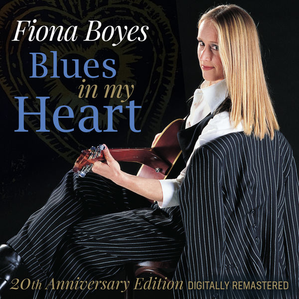Fiona Boyes|Blues in My Heart (2020 Remastered Version)