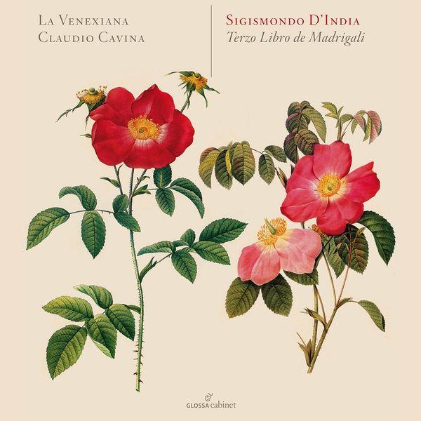 La Venexiana - Sigismondo d'India: Il terzo libro de madrigali á 5 voci