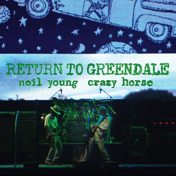 Neil Young - Return To Greendale (Live)