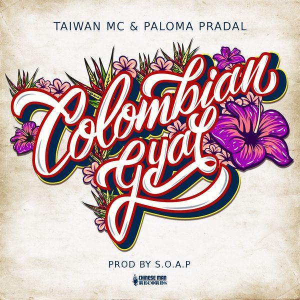 Taiwan MC - Colombian Gyal (feat. Paloma Pradal)