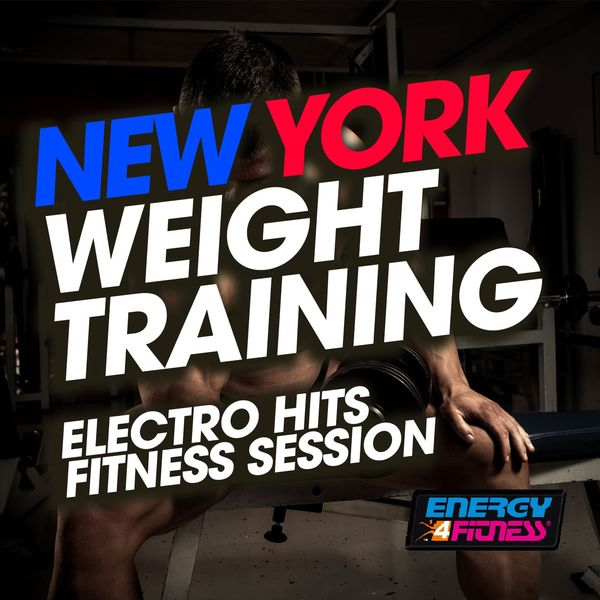 Various Artists - New York Weight Training Electro Hits Fitness Session