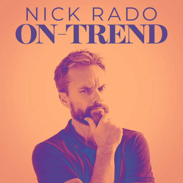 Nick Rado - On-Trend