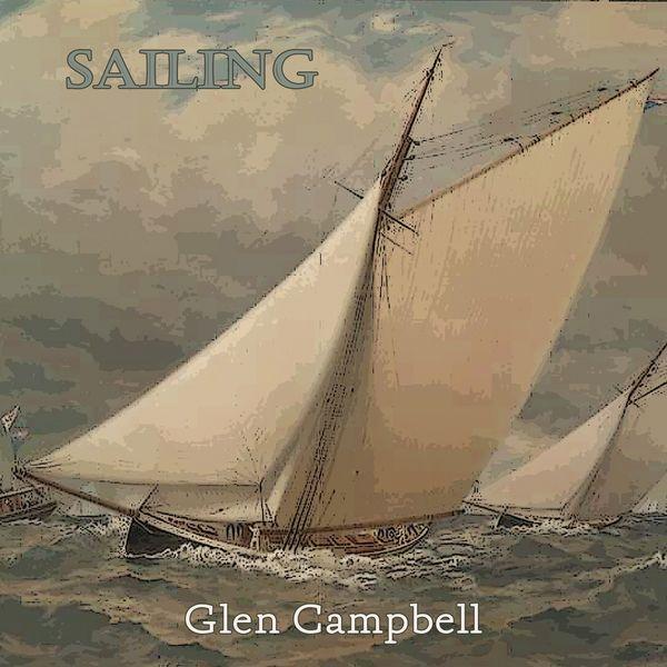 Glen Campbell - Sailing