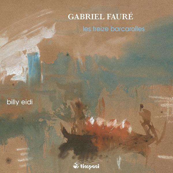 Billy Eidi - Fauré: Les treize barcarolles
