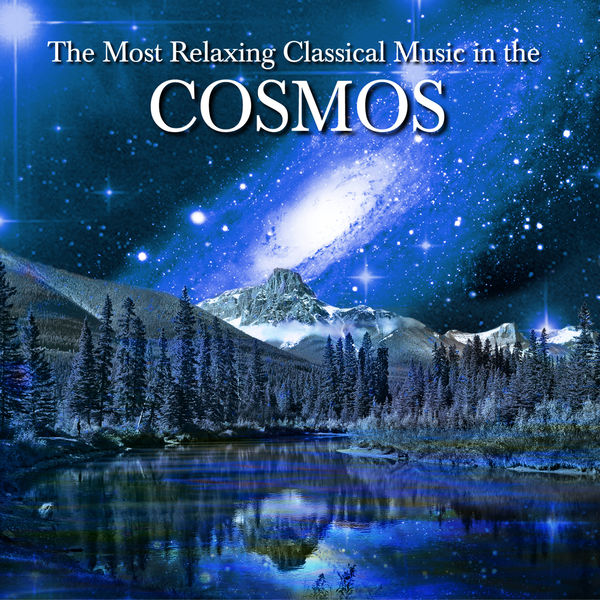 Various Artists - The Most Relaxing Classical Music In The Cosmos