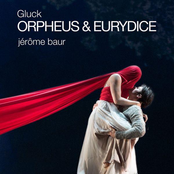 Jérôme Baur - Gluck: Orpheus & Eurydice (Opera Version Remasterisée)