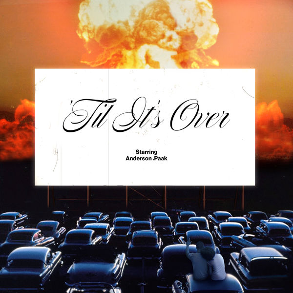 Anderson .Paak|'Til It's Over