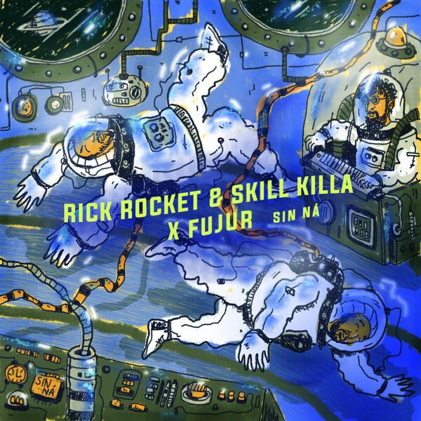 RickRocket, Fujur & Skill Killa - Sin Na