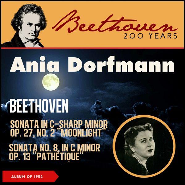 """Ania Dorfmann - Beethoven: Piano Sonata No. 14 In C-Sharp Minor, Op. 27, No. 2 """"Moonlight"""" - Sonata No. 8 In C Minor, Op. 13 """"Pathétique"""" (Album of 1952)"""