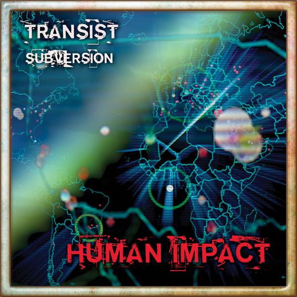 Human Impact - Transist/Subversion