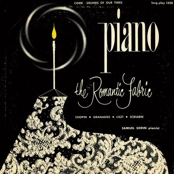 Samuel Sorin - Piano: The Romantic Fabric