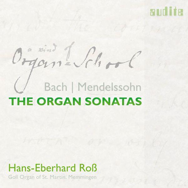 Hans-Eberhard Ross - Bach & Mendelssohn: The Organ Sonatas