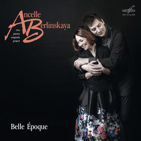 Ludmila Berlinskaya & Arthur Ancelle - Belle Époque