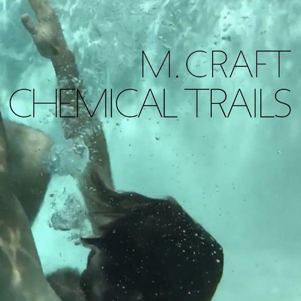 M. Craft|Chemical Trails