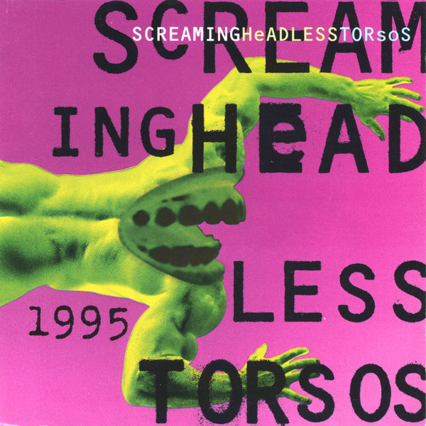 Screaming Headless Torsos - 1995