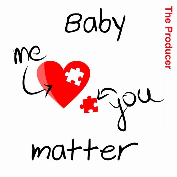 The Producer - Baby You and Me Matter