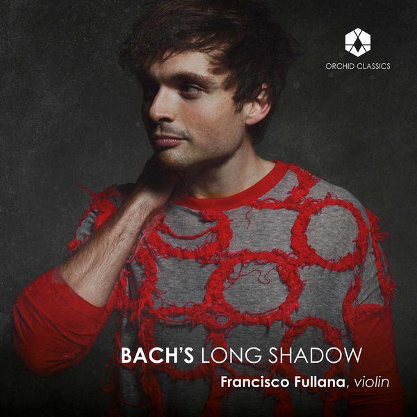 Francisco Fullana|Bach's Long Shadow