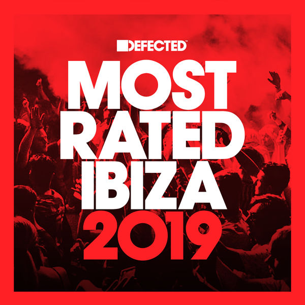 Various Artists - Defected Presents Most Rated Ibiza 2019