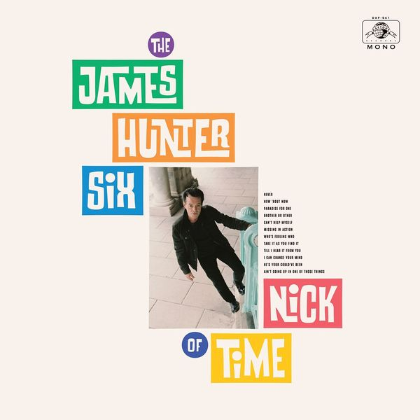 The James Hunter Six - Nick of Time