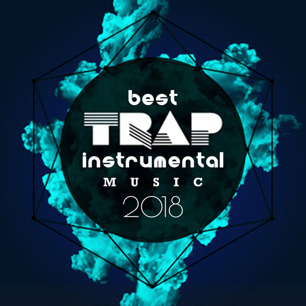 Best Trap Instrumental Music 2018   Dance Hits 2014 to