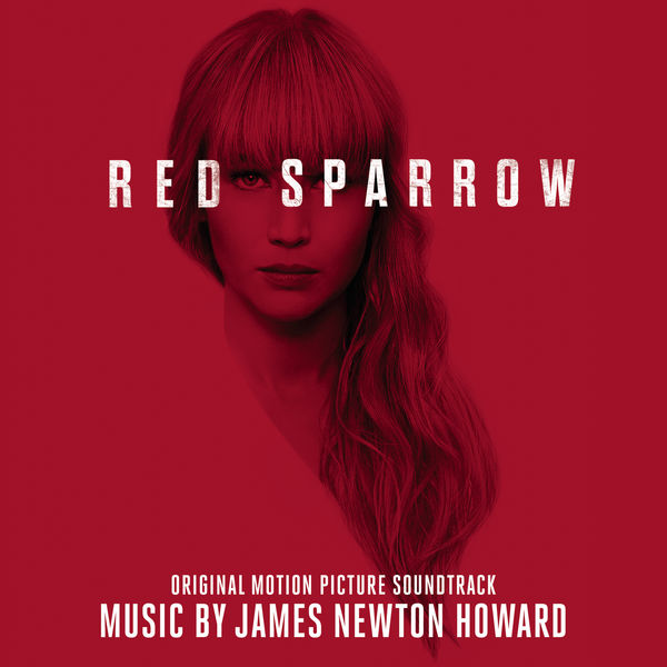 James Newton Howard - Red Sparrow (Original Motion Picture Soundtrack)