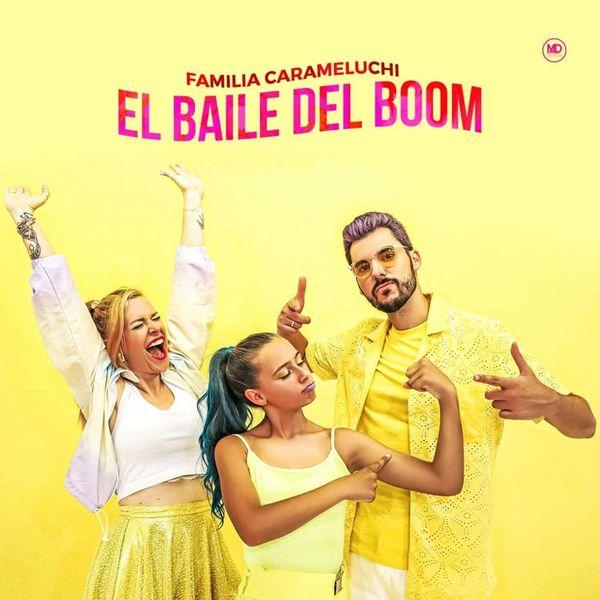 Familia Carameluchi - El Baile del Boom