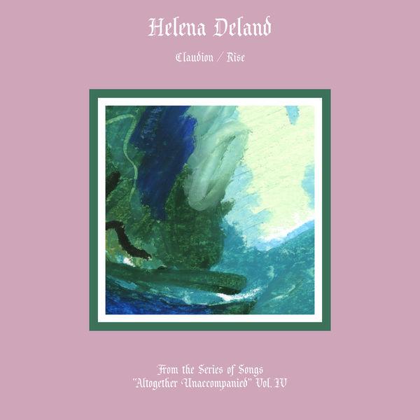 Helena Deland - Altogether Unaccompanied, Vol. IV