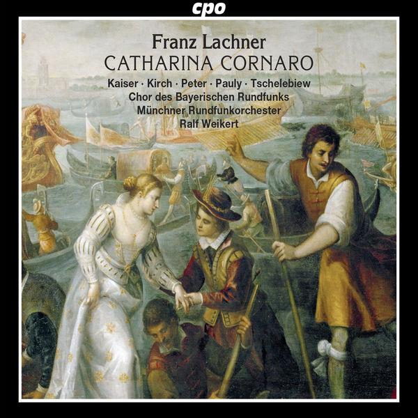 Ralf Weikert - Lachner : Catharina Cornaro (Live)